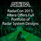 Altera is highlighting its ultra-wideband channelizer with JESD204B interface with a signal generator, for the first time at RadarCon. Altera is also demonstrating its radar reference designs, and the company's full portfolio of FPGA, SoC, Enpirion(R) power solutions, and software tools that support radar system design.