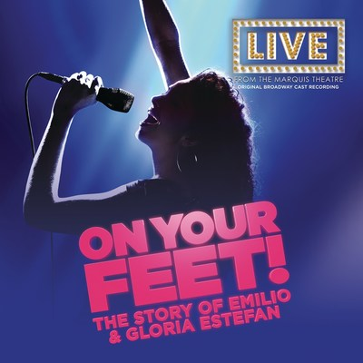 On Your Feet - Live Original Broadway Cast Recording Available April 29, 2016