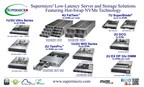 Supermicro(R) Expands its Low Latency NVMe Server & Storage Solutions