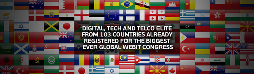 Digital , tech adn telco elite from 103 countries already registered for the biggest ever global webit congress.