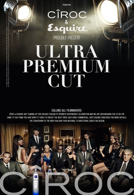 """CIROC Vodka and Esquire Present """"Ultra-Premium Cut"""". Enter for Your Chance to Win Your National Television Debut. To Submit Your Commercial and for Rules Visit Esquire.com/CIROC"""