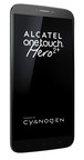 The HERO 2+ From ALCATEL ONETOUCH Powered By Cyanogen OS