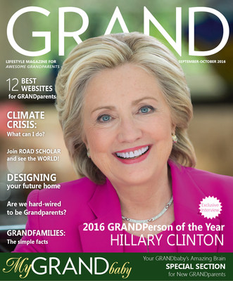 Sept/Oct 2016 issue of GRAND - The Lifestyle Magazine for Awesome GRANDparents featuring 2016 GRANDPerson of the Year - Hillary Clinton