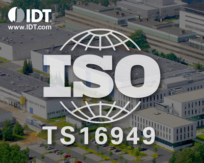 IDT Announces Automotive Certification that Enables Dual-Source Capacity from Two TS 16949-Certified Facilities