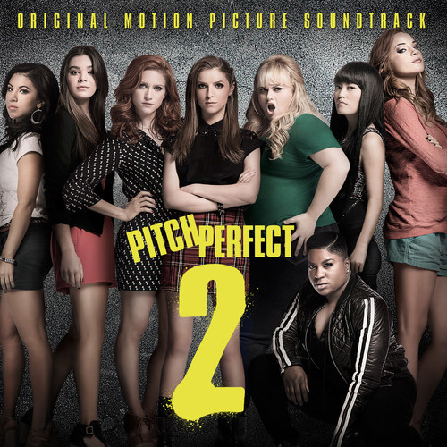 THE BARDEN BELLAS ARE BACK! PITCH PERFECT 2, THE FOLLOW-UP ALBUM TO SOUNDTRACK SMASH PITCH PERFECT, AVAILABLE ...