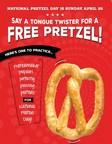 Pretzelmaker® Invites Customers to Recite Tongue-Twisters for Free Pretzels on National Pretzel Day