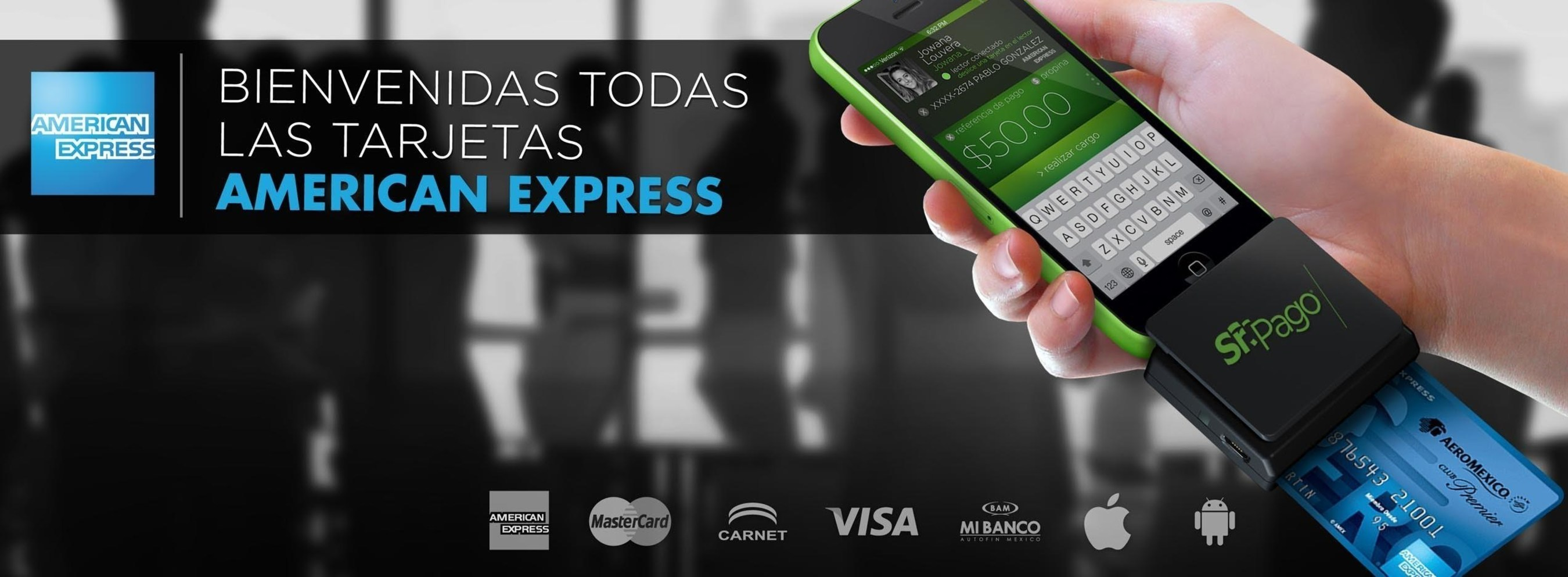Welcome all American Express Cards in any Sr. Pago (Mr. Pay) Device
