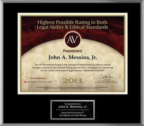Attorney John A. Messina, Jr. has Achieved the AV Preeminent® Rating - the Highest Possible Rating