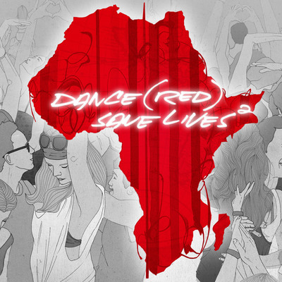 (RED) Brings Together The World's Biggest DJs + Pop Artists To Release DANCE (RED) SAVE LIVES2 On iTunes Out Now