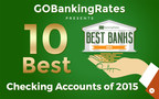 GOBankingRates' Study Uncovers 10 Best Checking Accounts for 2015