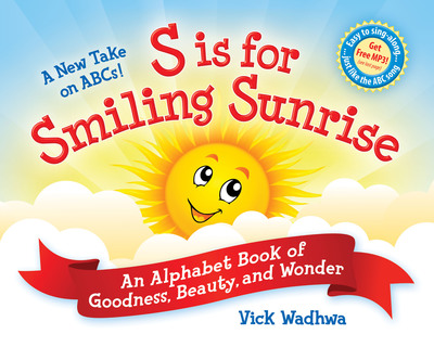 A New Take on ABCs - S is for Smiling Sunrise: An Alphabet Book of Goodness, Beauty, and Wonder [Hardcover]. Available at Barnes&Noble.com, Booksamillion.com, Bookdepository.com, and Amazon.com.  (PRNewsFoto/Wordsbright)