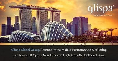 Glispa Demonstrates Mobile Performance Marketing Leadership & Opens New Office in High-Growth Southeast Asia