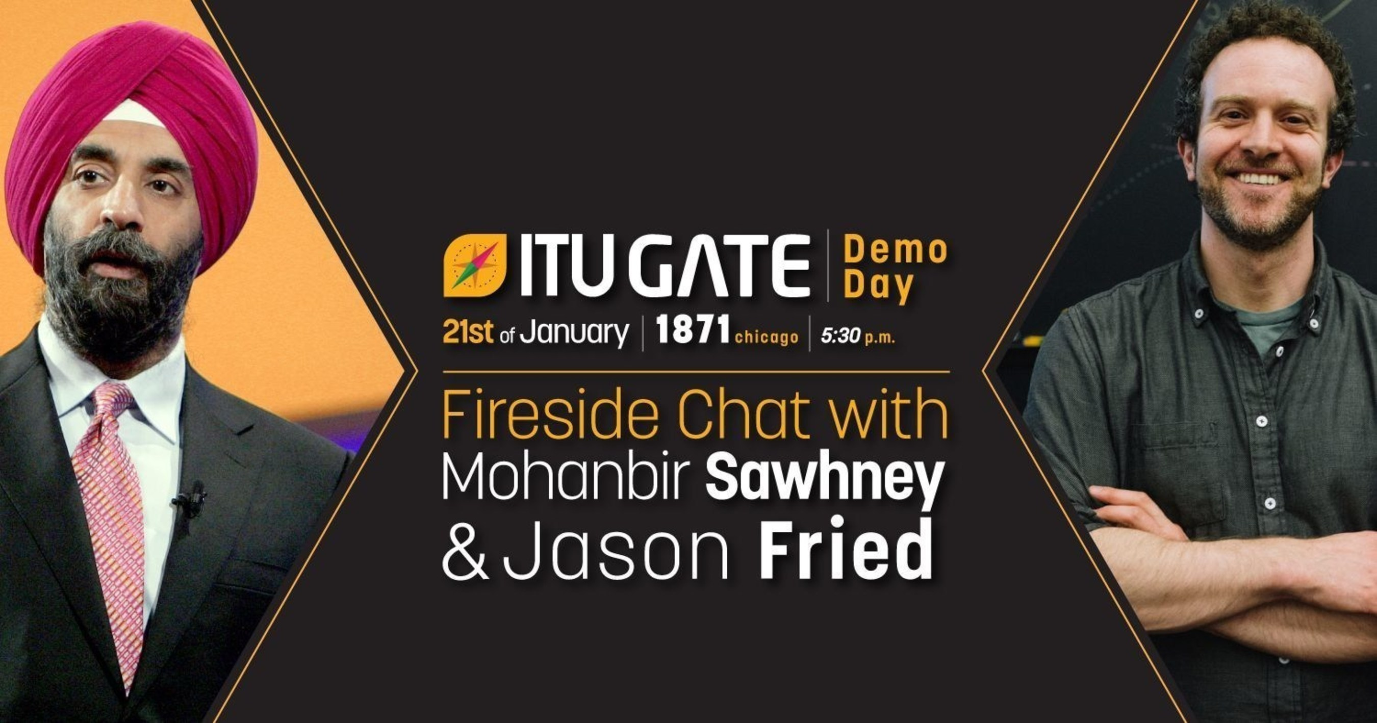 The speakers of the ITU GATE Demo Day Chicago will be Professor Mohanbir Sawhney from Kellogg School of Management and Founder & CEO of Basecamp Jason Fried at 1871 Chicago on 21st of January.