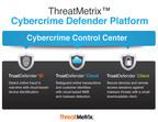 ThreatMetrix Cybercrime Defender Platform.  (PRNewsFoto/ThreatMetrix)