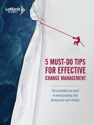 LaMarsh Global's Newest Free eBook for Download: 5 Must-Do Tips for Effective Change Management.  (PRNewsFoto/LaMarsh Global)