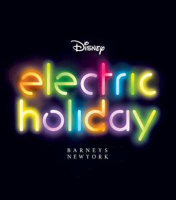 Barneys New York And The Walt Disney Company Announce Holiday 2012 Campaign: Electric Holiday. (PRNewsFoto/Barneys New York)