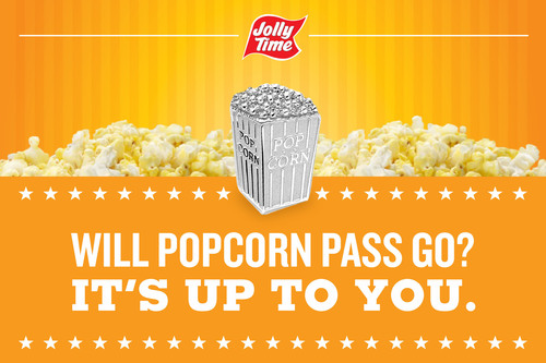Poppin' mad: JOLLY TIME(R) Pop Corn petitions Hasbro to consider popcorn MONOPOLY(TM) game piece. (PRNewsFoto/JOLLY TIME Pop Corn) (PRNewsFoto/JOLLY TIME POP CORN)