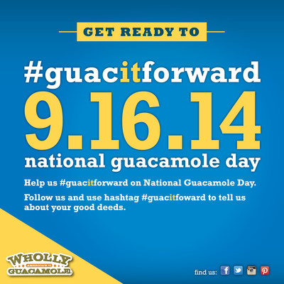 Join us on National Guacamole Day and let us know the good deed you did! #GuacitForward (PRNewsFoto/Wholly Guacamole)