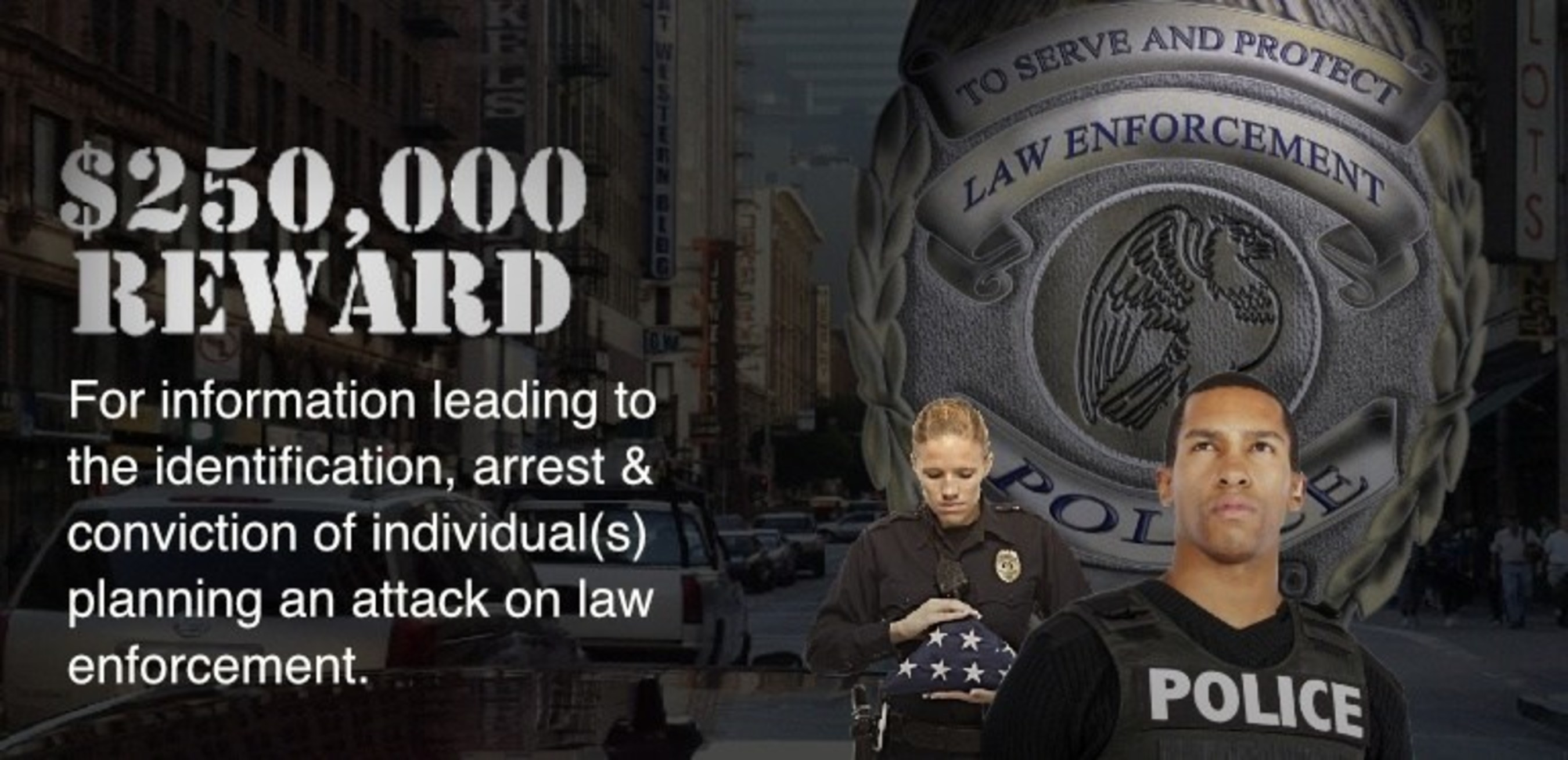 $250,000 Reward - Info to Prevent Planned Ambush Attacks on Police Officers