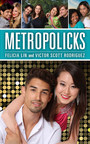 The novel METROPOLICKS centers around the dating adventures and misadventures of five main characters who are single, multi-ethnic, and live in Manhattan. With both male and female characters, the narration throughout the novel switches from a female character's perspective to a male character's. (PRNewsFoto/Lin and Rodriguez LLC)