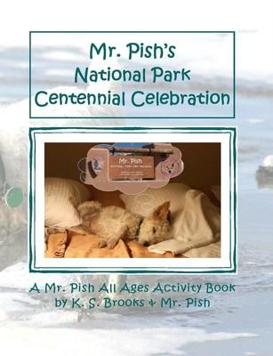 Mr. Pish's National Park Centennial Celebration Activity Book
