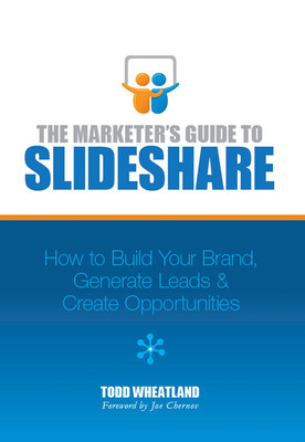 The Marketer's Guide to SlideShare by Todd Wheatland.  (PRNewsFoto/Content Marketing Institute)