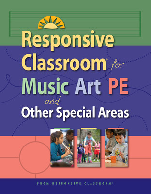 New book published by Responsive Classroom is specifically for special area educators.