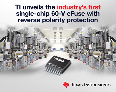 TI unveils the industry's first single-chip 60-V eFuse with reverse polarity protection