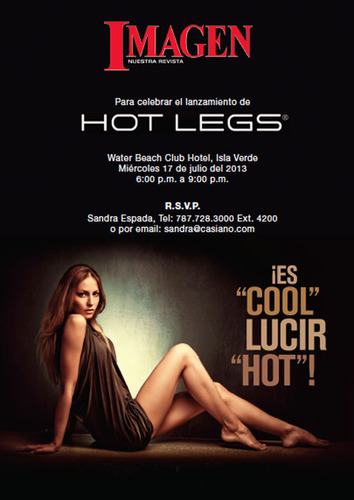 HOT LEGS PRODUCTS LAUNCHES NATIONAL HAIR REMOVAL BRAND IN U.S. VIA VIP PARTY IN PUERTO RICO.  IT'S COOL TO ...