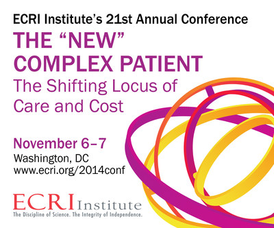 "ECRI Institute's 21st Annual Conference on the Use of Evidence in Policy and Practice will take status on how America's healthcare system is changing to care for complex patients; how this care is being financed; and how and where this care takes place. The ""New"" Complex Patient: The Shifting Locus of Care and Cost, a free public service conference, will be held November 6 and 7, 2014, in Washington, DC, at the National Academy of Sciences. It is designed to bring policymakers and clinical leaders across the healthcare continuum together. Register at www.ecri.org/2014conf. (PRNewsFoto/ECRI Institute)"