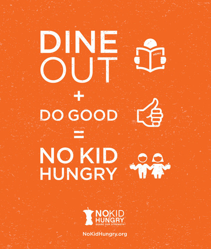 Dine out to help end childhood hunger in the U.S. Find restaurants at NoKidHungry.org. (PRNewsFoto/Share Our Strength)