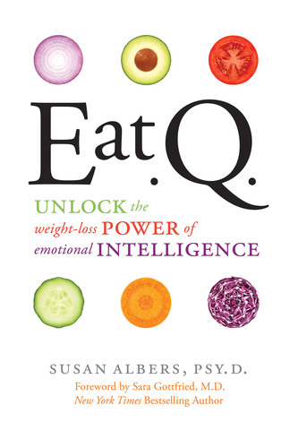 EatQ: Unlock The Weight Loss Power of Emotional Intelligence: Available Now on Amazon & Barnes & Noble. (PRNewsFoto/Susan Albers LLC) (PRNewsFoto/SUSAN ALBERS LLC)