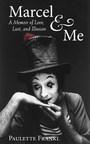 Marcel Marceau: The Man Behind the Mime. Steamy Memoir Reveals His Long-Time Affair with Paulette Frankl (PRNewsFoto/Lightning Rod Publications)