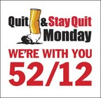 Quit & Stay Quit Monday helps quitters take advantage of 52 chances a year to quit for good.
