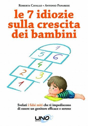 The Book '7 idiocies on bringing up children' is published in print and ebook editions by Unoeditori (PRNewsFoto/Bimbiveri)