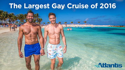 ATLANTIS PRESENTS THE FIRST ALL-GAY CRUISE ON THE REVOLUTIONARY ANTHEM OF THE SEAS