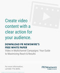 PR Newswire Article Presents Formula for Maximizing Reach & Results of Video Campaigns