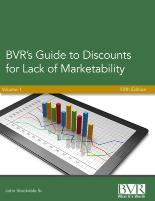 BVR's Guide to Discounts for Lack of Marketability, Fifth Edition, authored by John Stockdale, Sr. (PRNewsFoto/Business Valuation Resources) (PRNewsFoto/BUSINESS VALUATION RESOURCES)