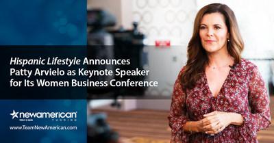 Hispanic Lifestyle anuncia a Patty Arvielo como una oradora principal en su Conferencia de Negocios de Mujeres.