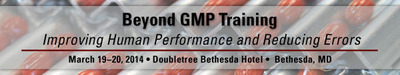 FDAnews Presents - Beyond GMP Training: Improving Human Performance and Reducing Errors Workshop, March 19-20, Bethesda, MD.  (PRNewsFoto/FDAnews)