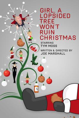 Girl, A Lopsided Tree Won't Ruin Christmas.  (PRNewsFoto/Alternative Theatre Company)