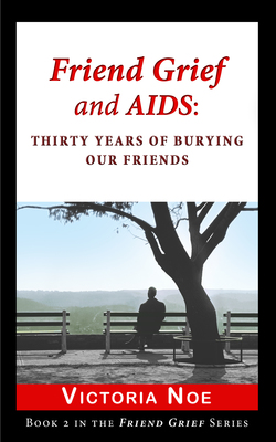 Friend Grief and AIDS. (PRNewsFoto/Victoria Noe)