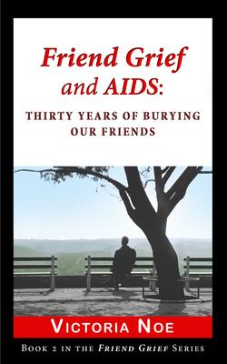 Friend Grief and AIDS. (PRNewsFoto/Victoria Noe)
