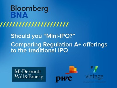 Mini-IPO v. Traditional IPO Webcast ~ On-demand 24/7: http://e.prnewswire.com/Vintage-RegA-v-IPO-request1.html