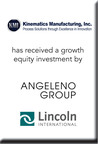 Lincoln International Advises Kinematics Manufacturing Inc. in Growth Equity Investment by Angeleno Group (PRNewsFoto/Lincoln International)