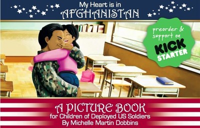 """My Heart is in Afghanistan"" is a picture book for children of deployed soldiers. Lizzie's father leaves for Afghanistan just before Valentine's Day and Lizzie makes a heart for him to take on his journey. While her father is away, Lizzie faces many emotional challenges. She goes through each holiday and major event without her father home and has to learn how to cope with the separation. You can support the Kickstarter to publish ""My Heart is in Afghanistan"" April 5th-May 5th 2016."
