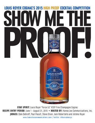 "Louis Royer Cognac Announces Six Finalists of the 4th ""Show Me the Proof!"" High Proof Cognac Cocktail Competition Saluting Louis Royer ""Force 53"" VSOP Cognac."