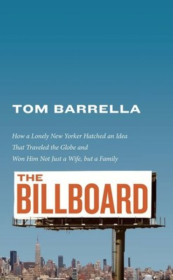 Tom Barrella Famously Took Out a Billboard in Search of Love - New Autobiography Answers the