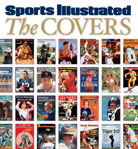 Trivia, Statistics and Fun Facts Revealed In SPORTS ILLUSTRATED: THE COVERS, Compilation of the Magazine's ...