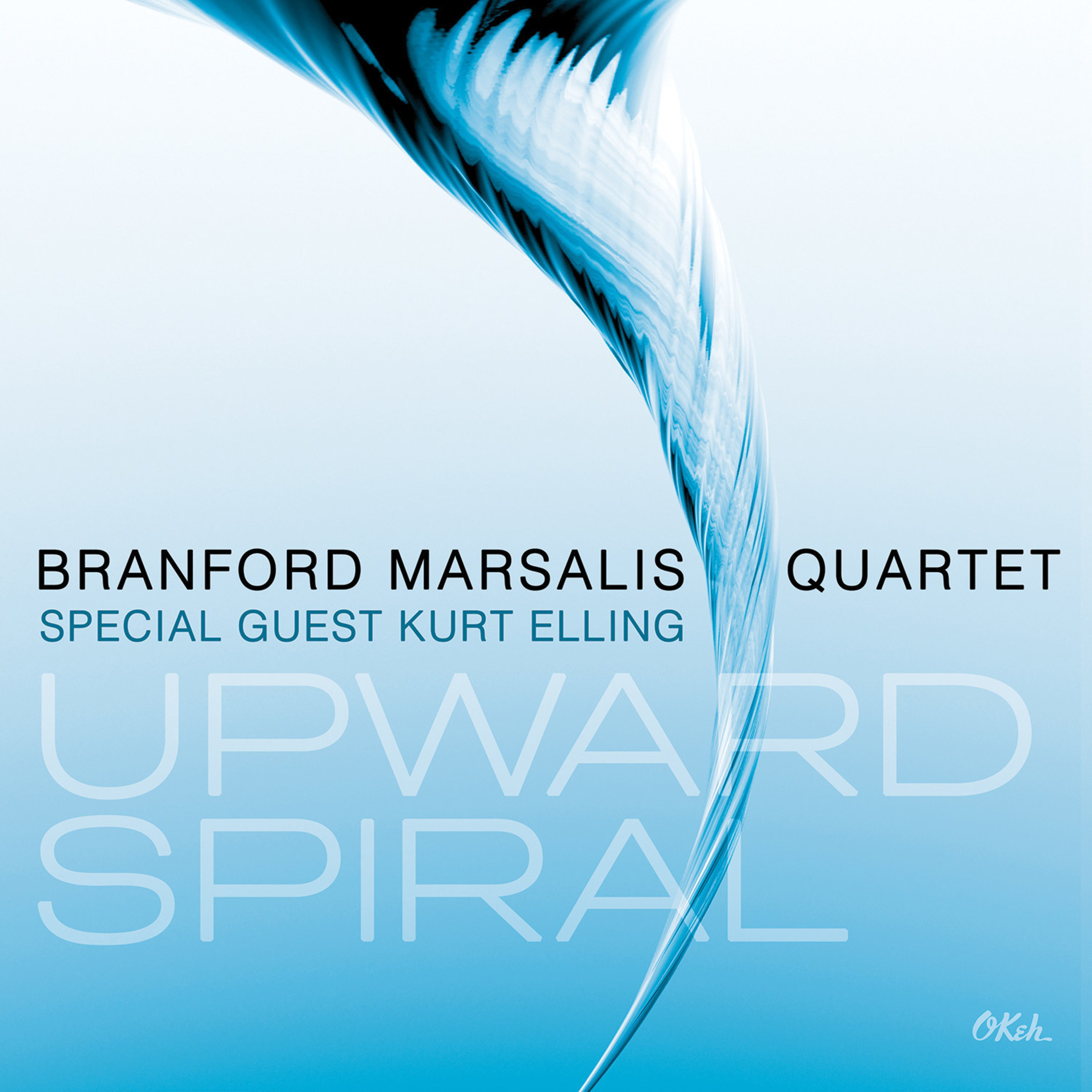 The Branford Marsalis Quartet With Special Guest Kurt Elling Release Upward Spiral Available June 10